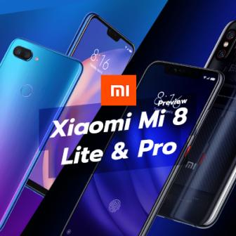 พรีวิว  Xiaomi Mi 8 Lite และ Mi 8 Pro สมาร์ทโฟนจัดเต็ม มีให้เลือกซื้อทุกระดับความต้องการ